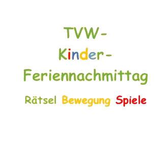 Anmelden: TVW-Kinder-Feriennachmittag!